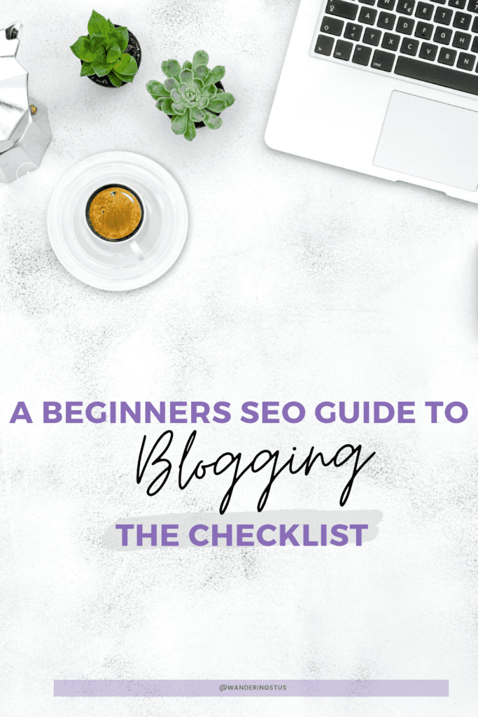 Beginners SEO Guide To Blogging Checklist